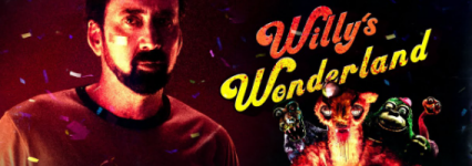 Willy's Wonderland: A stoner fever dream come to life.